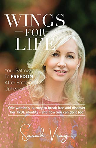 Wings for Life: Your Pathway To Freedom After Emotional Upheaval