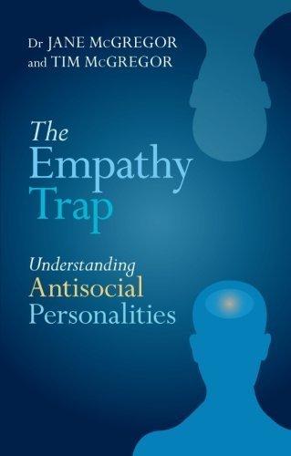 The Empathy Trap: Understanding Antisocial Personalities by McGregor, Dr. Jane, Tim McGregor (2013) Paperback