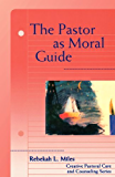 Pastor as Moral Guide (Creative Pastoral Care and Counseling)
