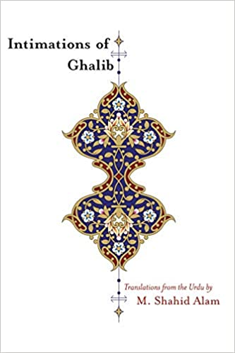 Amazon com: Intimations of Ghalib: Translations from the