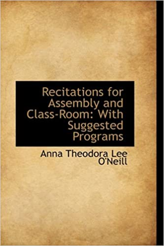 Recitations for Assembly and Class-Room: With Suggested Programs