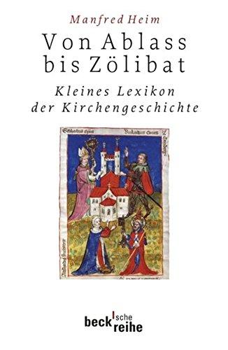 Von Ablaß bis Zölibat: Kleines Lexikon der Kirchengeschichte