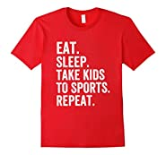 Funny Sports Mom Shirt Eat Sleep Take Kids to Sports Repeat
