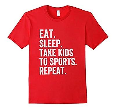 Funny Sports Mom Shirt Eat Sleep Take Kids to Sports Repeat