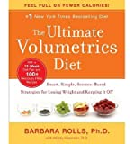 img - for [ The Ultimate Volumetrics Diet: Smart, Simple, Science-Based Strategies for Losing Weight and Keeping It Off Rolls, Barbara ( Author ) ] { Hardcover } 2012 book / textbook / text book