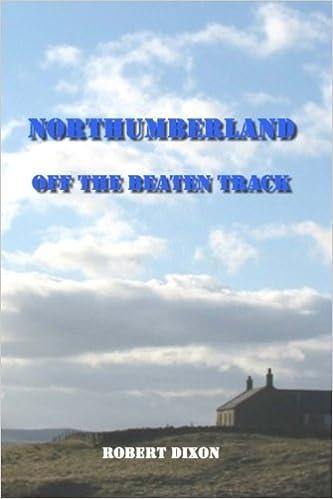 Northumberland: Off The Beaten Track