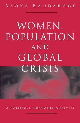 Women, Population and Global Crisis: A Political-Economic Analysis (Collection Tables Portico)