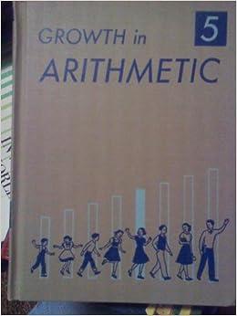 Growth in Arithmetic: Grade Five: John R.; Junge, Charlotte W ...