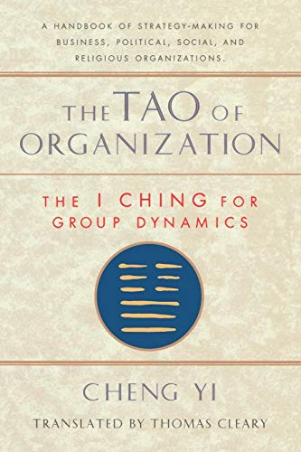 Tao of Organization: The I Ching for Group Dynamics (Shambhala Dragon Editions)