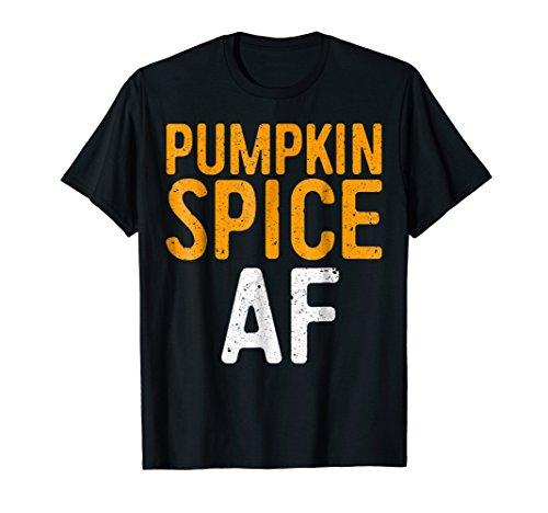 Pumpkin Spice AF T-Shirt]()