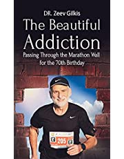 The Beautiful Addiction: Passing Through the Marathon Wall for the 70th Birthday