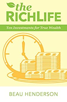 The RichLife: Ten Investments for True Wealth by [Henderson, Beau]