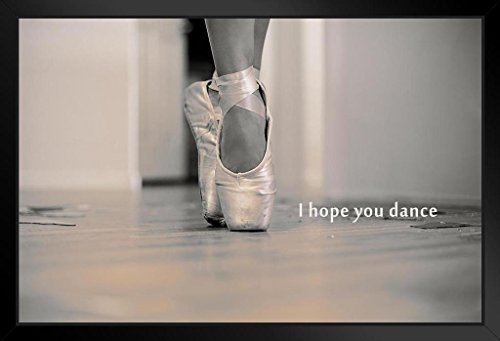 I Hope You Dance Ballet Shoes Motivational Photo Art Print Framed Poster 18X12 By Proframes