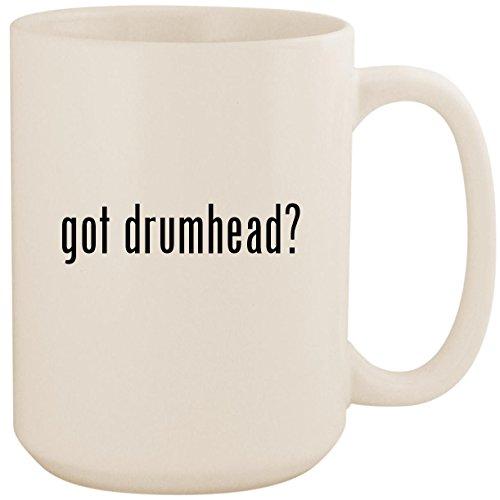 got drumhead? - White 15oz Ceramic Coffee Mug Cup