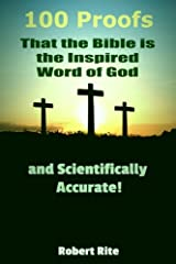 100 Proofs that the Bible is the Inspired Word of God: and Scientifically Accurate Paperback