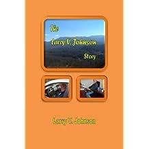 The Larry V. Johnson Story