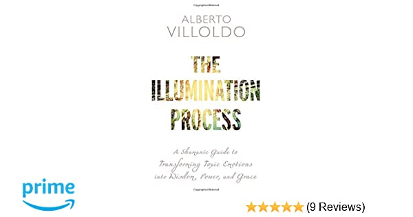 The Illumination Process: A Shamanic Guide to Transforming