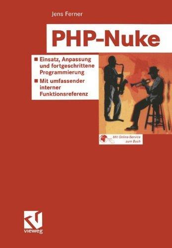 PHP-Nuke: Einsatz, Anpassung und fortgeschrittene Progammierung - Mit vollständiger interner Funktionsreferenz by Jens Ferner (2004-06-15)