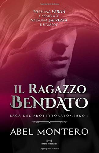 Il Ragazzo Bendato (Saga del Protettorato - Libro I) Copertina flessibile – 19 ago 2018 Abel Montero Independently published 1980729883 Fiction / Fantasy / Urban