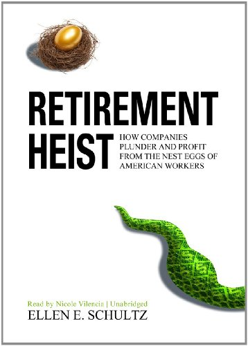 Retirement Heist: How Companies Plunder and Profit from the Nest Eggs of American Workers by Brand: Blackstone Audio, Inc.