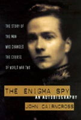 The Enigma spy: An autobiography - The story of the man who changed the course of World War Two