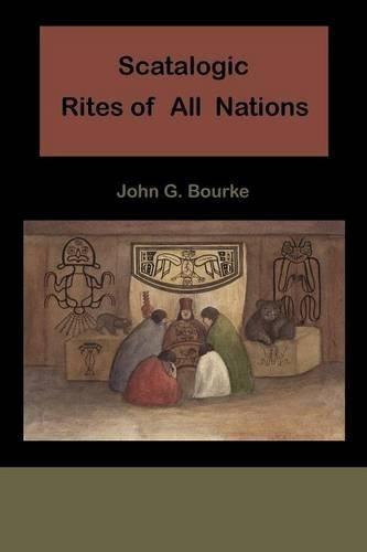 Scatalogic Rites of All Nations by John C. Bourke - Bourke Mall
