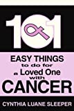 img - for 101 Easy Things to do for a Loved One with Cancer book / textbook / text book