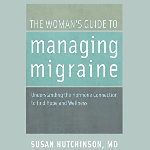 The Woman's Guide to Managing Migraine Audiobook