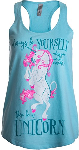 Ann Arbor T-shirt Co. Always Be Yourself, Unless You Can Be a Unicorn | Cute Women's Racerback Tank-(Racerback,S) (Stretch Shirt Riding)