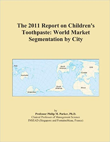 The 2011 Report on Children's Toothpaste: World Market Segmentation by City