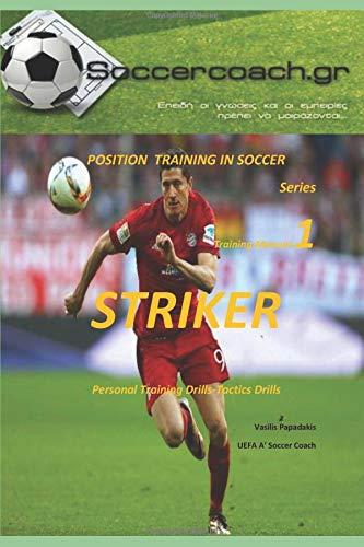 (Position Soccer Training-Striker: Individual training drills for soccer Striker)