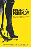 Financial Foreplay (Whip Your Business Into Shape Book 1)