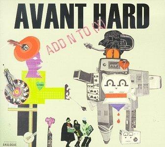 Avant Hard by ADD N TO X (1999-04-20)
