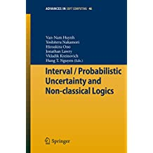 Interval / Probabilistic Uncertainty and Non-classical Logics (Advances in Intelligent and Soft Computing Book 46)