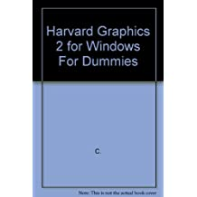 Harvard Graphics 2 for Windows for Dummies