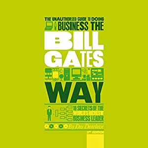 The Unauthorized Guide to Doing Business the Bill Gates Way Hörbuch