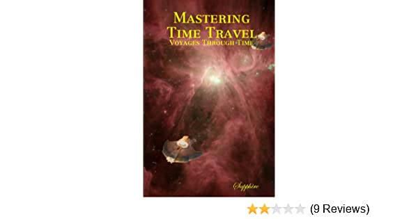 Mastering Time Travel: Voyages Through Time
