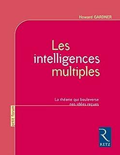 Les intelligences multiples : la théorie qui bouleverse nos idées reçues, Gardner, Howard