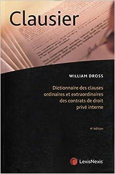 Book's Cover of Clausier : Dictionnaire des clauses ordinaires et extraordinaires des contrats de droit privé interne (Français) Broché – 27 février 2020