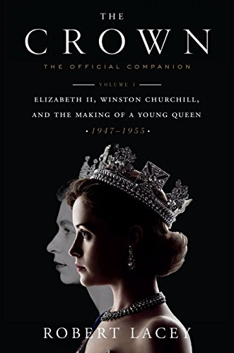 - The Crown: The Official Companion, Volume 1: Elizabeth II, Winston Churchill, and the Making of a Young Queen (1947-1955)
