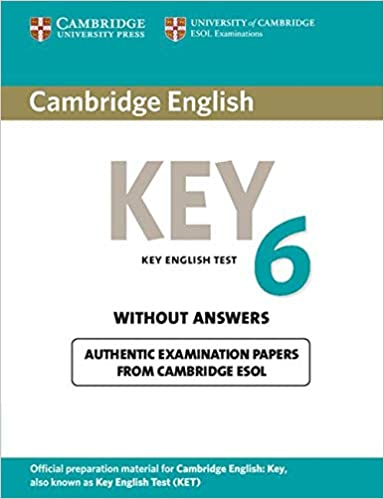 Cambridge English - Key 6: Authentic Examination Papers from
