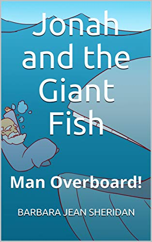 Jonah and the Giant Fish: Man Overboard! by [SHERIDAN, BARBARA JEAN]