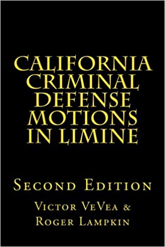 Amazon com: California Criminal Defense Motions in Limine