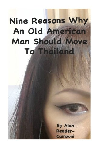 Nine Reasons Why An Old American Man Should Move To Thailand