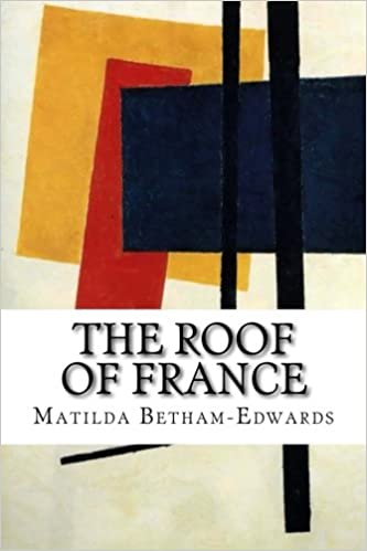 Book The Roof of France: Or the Causses of the Lozere