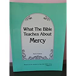 What the Bible Teaches About Mercy