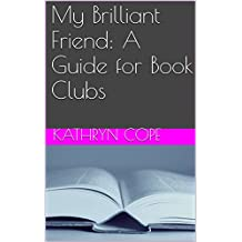 My Brilliant Friend: A Guide for Book Clubs (The Reading Room Book Group Guides)