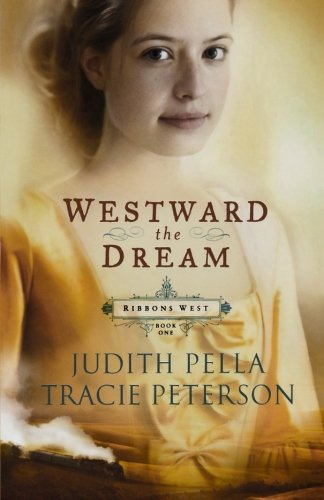 Westward the Dream (Ribbons West) (Book 1)