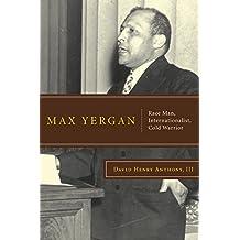 Max Yergan: Race Man, Internationalist, Cold Warrior