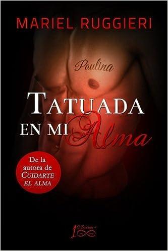 Tatuada en mi alma (Cuidarte el alma) (Volume 2) (Spanish Edition) by Mariel Ruggieri (2015-03-02): Amazon.com: Books